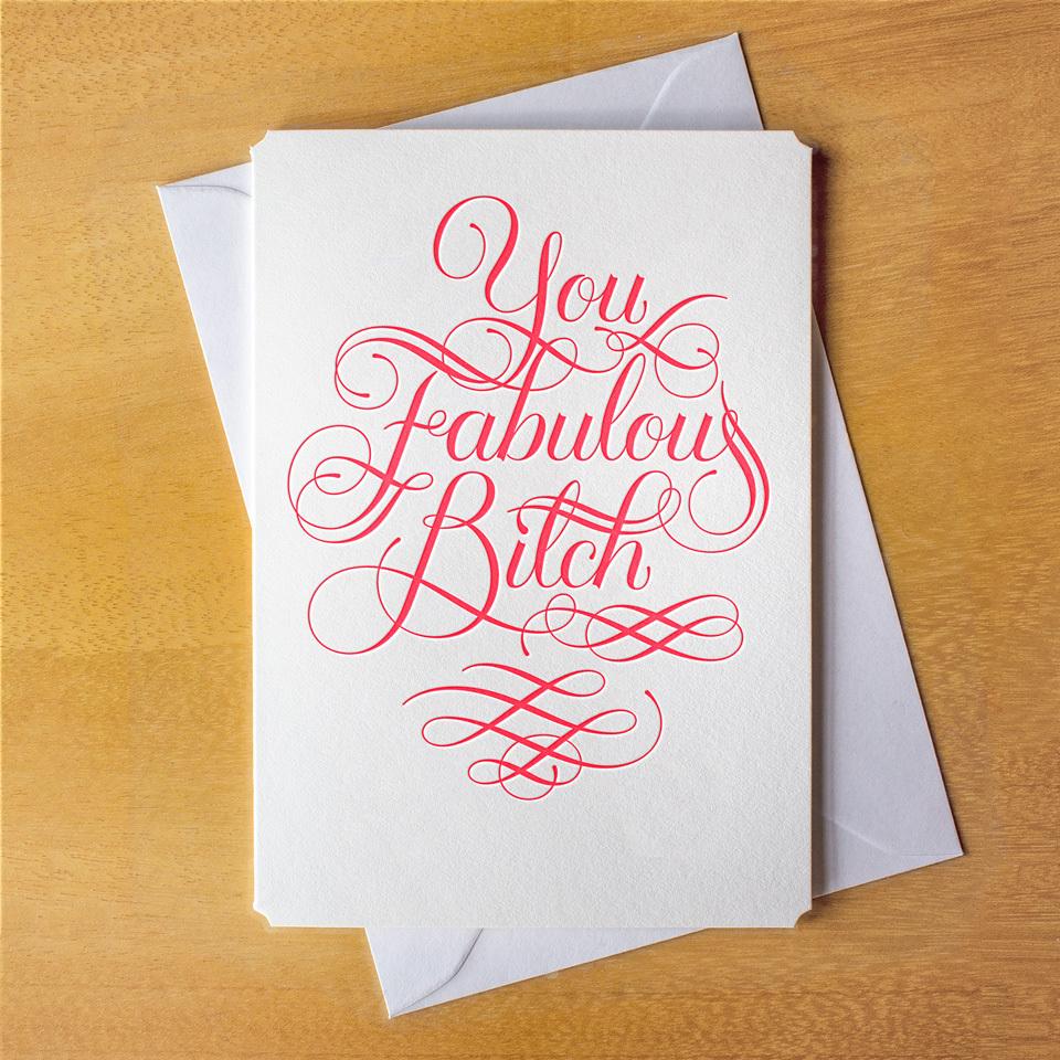You Fabulous B*%ch Card
