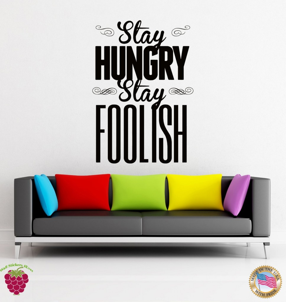 Stay Hungry Stay Foolish Wall Sticker