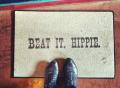 Beat It, Hippie Doormat
