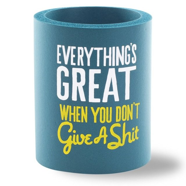 Everything's Great Can Cooler by SUPERKOLDIE