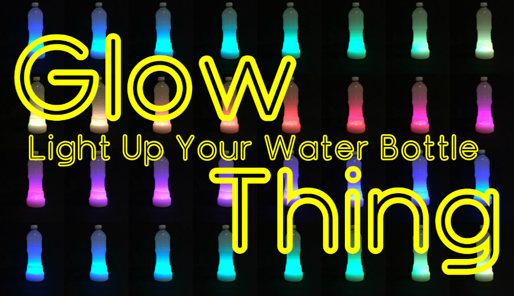 Glow Thing! Light Up Your Water Bottle
