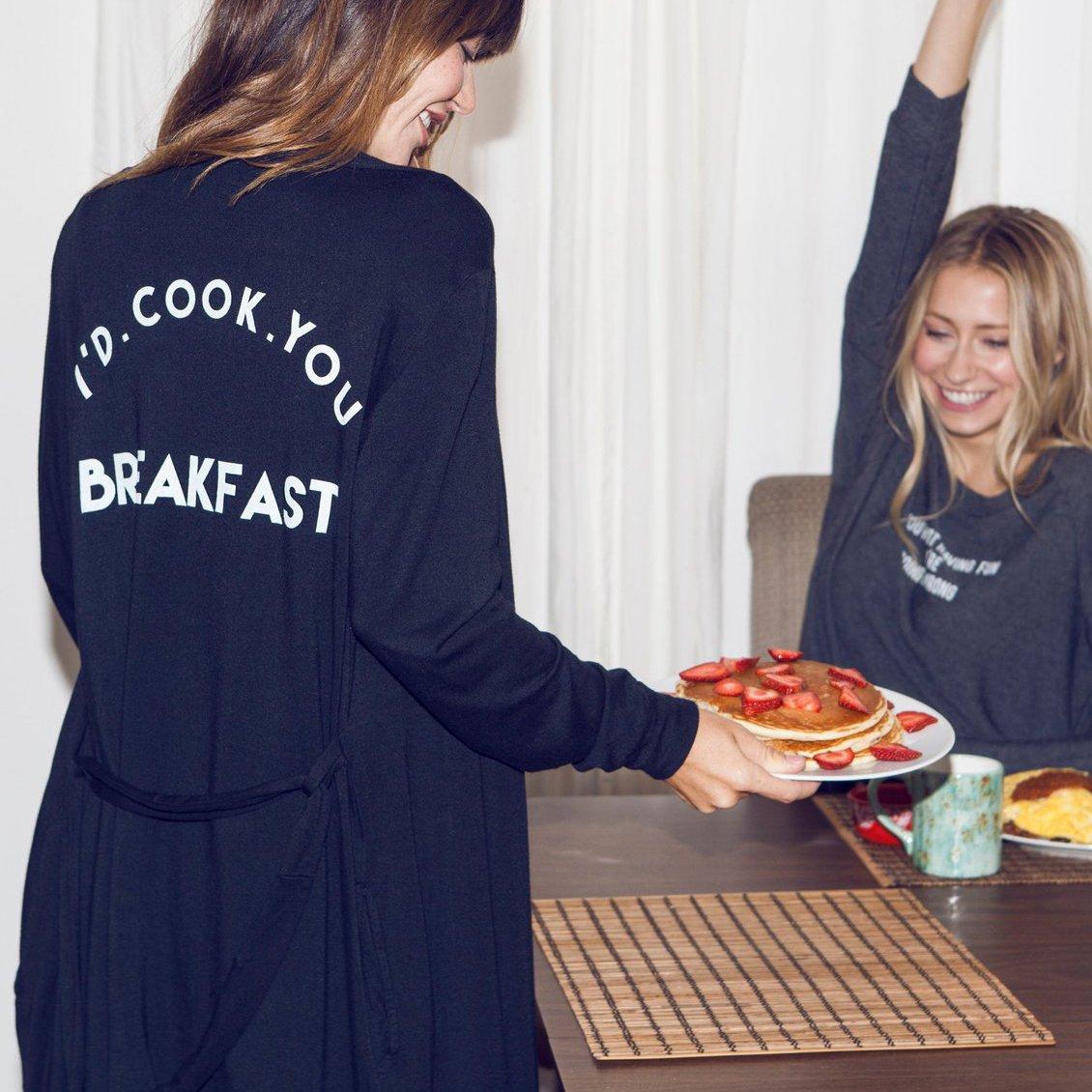 I'd Cook You Breakfast Ayala Robe