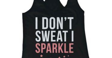 I Don't Sweat I Sparkle Tank Top