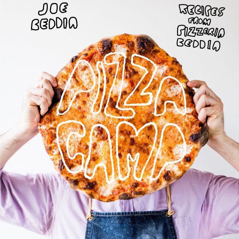 Pizza Camp : Recipes from Pizzeria Beddia