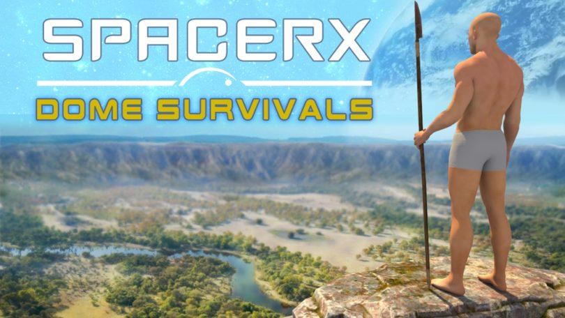 SpacerX – Dome Survivals