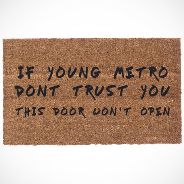 Young Metro Don't Trust You Coco Mats