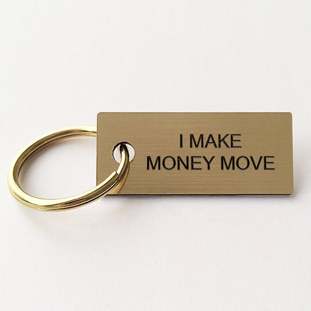 I Make Money Move Keychian