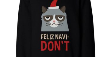 Grumpy Cat Feliz Navi-Don't Sweatshirt