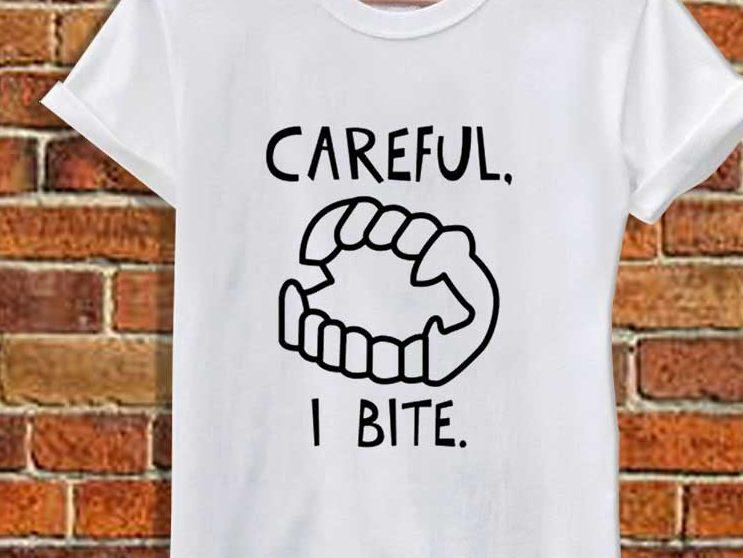 Careful, I Bite T-Shirt
