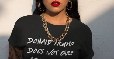 Donald Trump Does Not Care T-Shirt