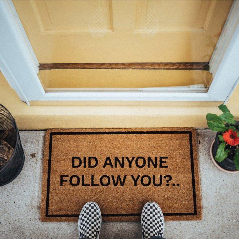 Did Anyone Follow You? Doormat
