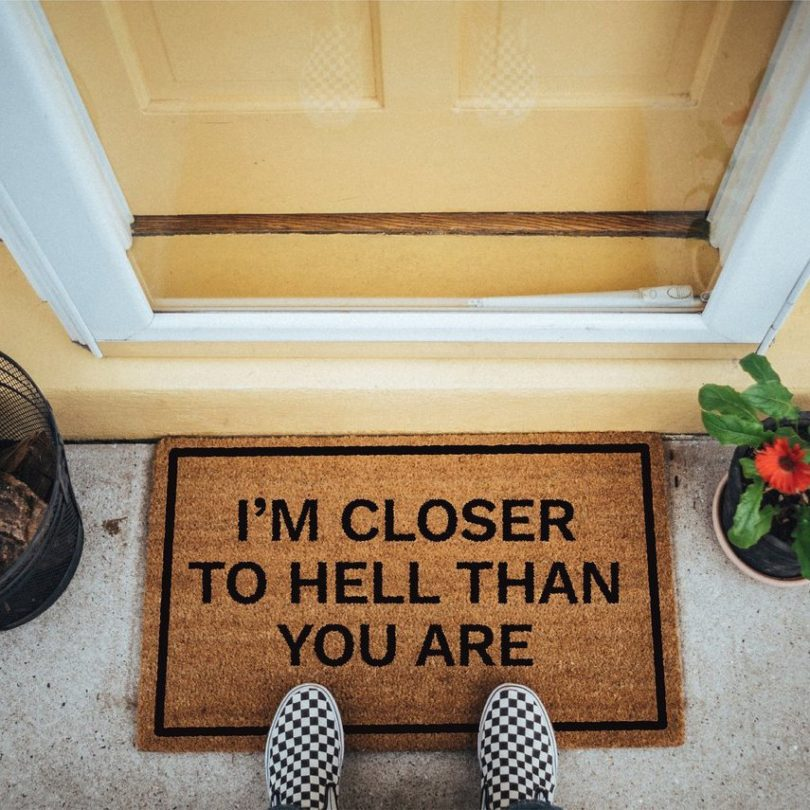 I'm Closer To Hell Than You Are Doormat