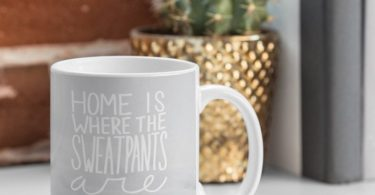 Home is Where the Sweatpants Are Mug