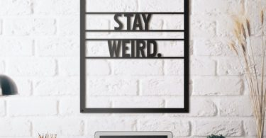 Stay Weird Metal Wall Art