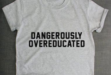 Dangerously Overeducated Graduation Tee