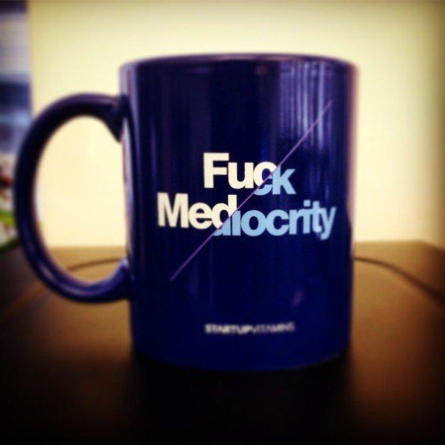 F*ck Mediocrity Mug