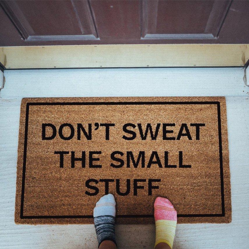 Don't Sweat The Small Stuff Doormat