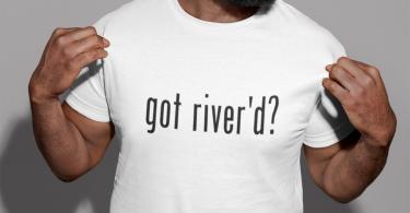 got river'd? Tee