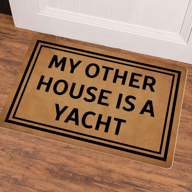 My Other House is a Yacht Doormat