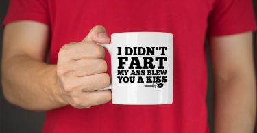 I Didn't Fart, My Ass Blew You A Kiss Funny Coffee Mug
