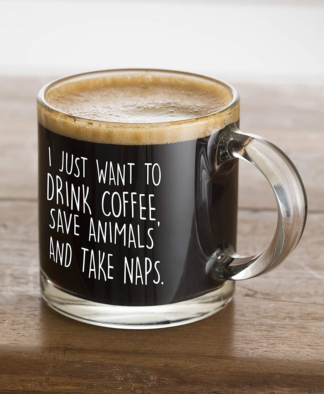 I Just Want to Drink Coffee Save Animals Take Naps Funny Coffee Mug