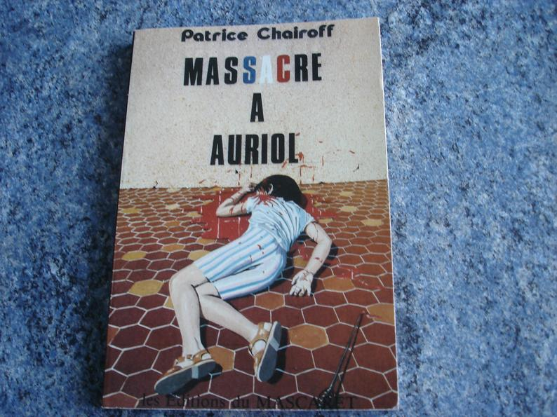 Book MASSACRE A AURIOL by Patrice Chairoff Editions du