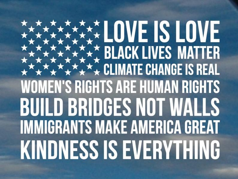 Love is Love Black Lives Matter Climate Change Is Real