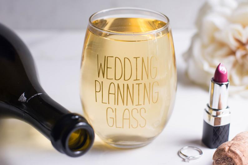 Wedding Planning Glass  Engagement Present  Stemless Wine