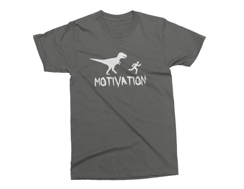 MOTIVATION  Unisex Funny T-shirt. Dinosaur Birthday Tee. This