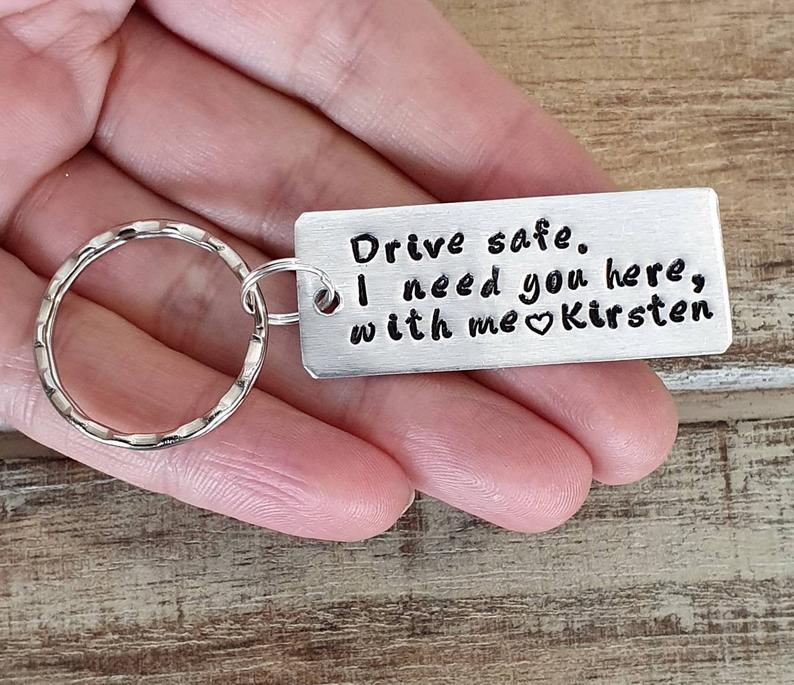 Personalized Drive Safe I Need You Here with Me Keychain