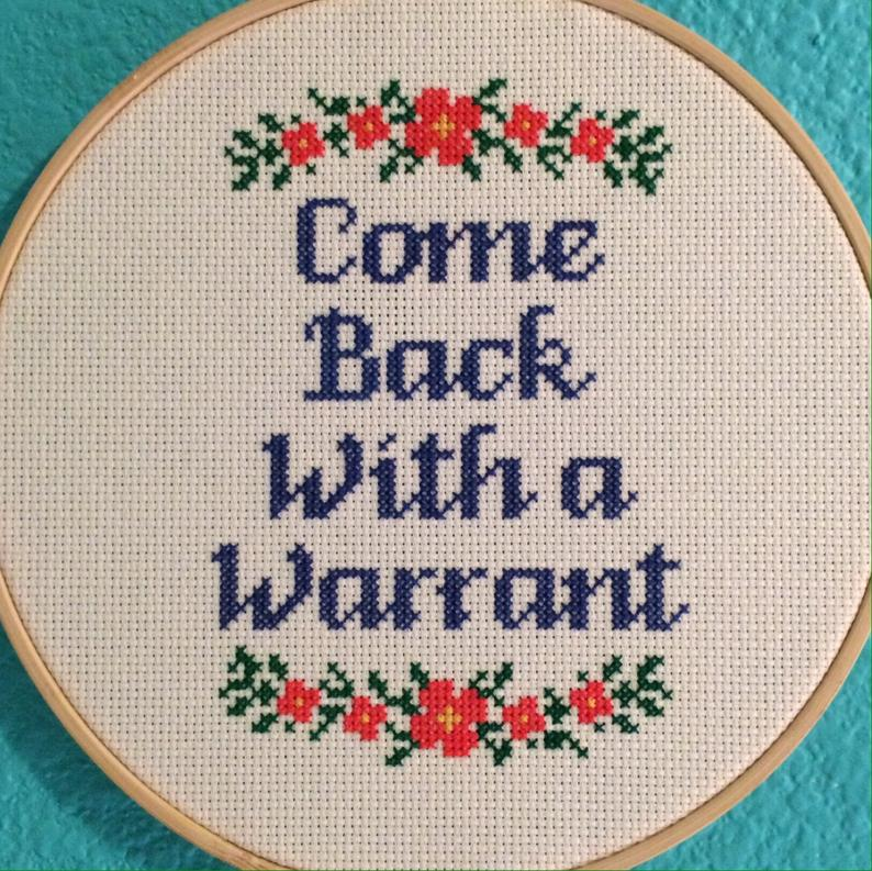 PATTERN: Cross Stitch Come Back With a Warrant