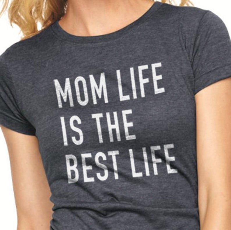 Birthday Gift for Mom  Mom Life is The Best Life Womens T