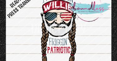 Feelin Willie Friggin' Patriotic Music Ready to Press
