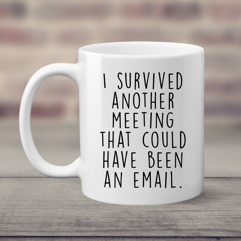 I Survived Another Meeting Coffee Mug  Coworker Mug  Office