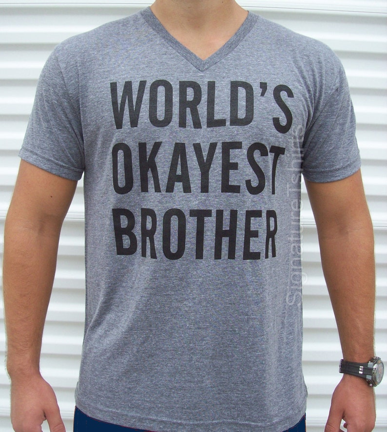 World's Okayest Brother  brother t shirt  funny gift for